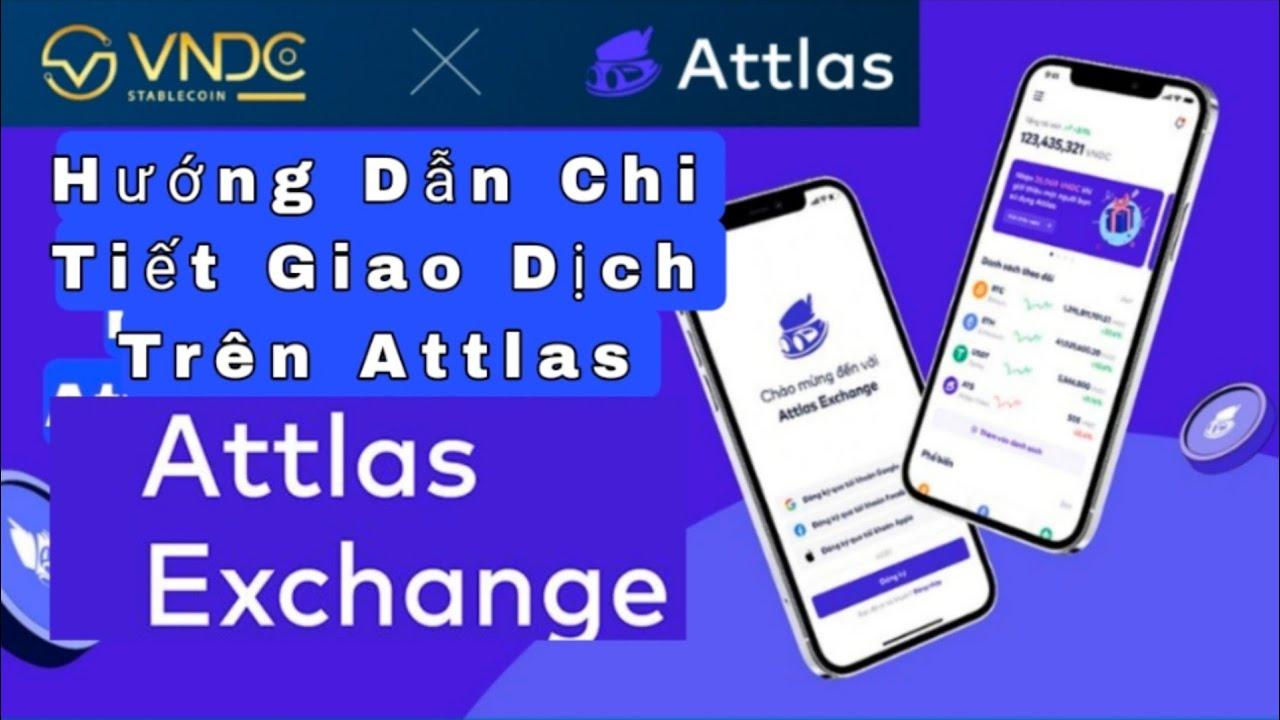 Hướng Dẫn Chi Tiết Giao Dịch Trên Attlas exchange /Kiếm Tiền Online / Tâm Nguyễn Official