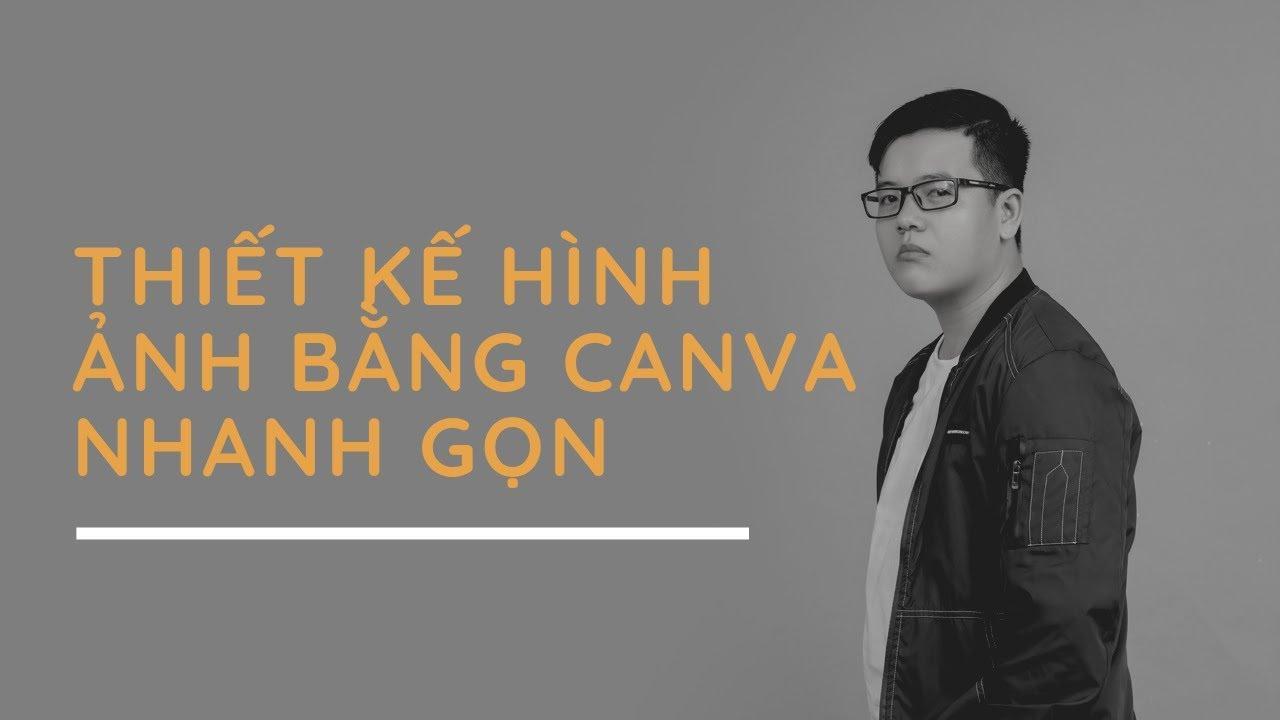Kỹ thuật thiết kế hình ảnh bằng Canva nhanh gọn