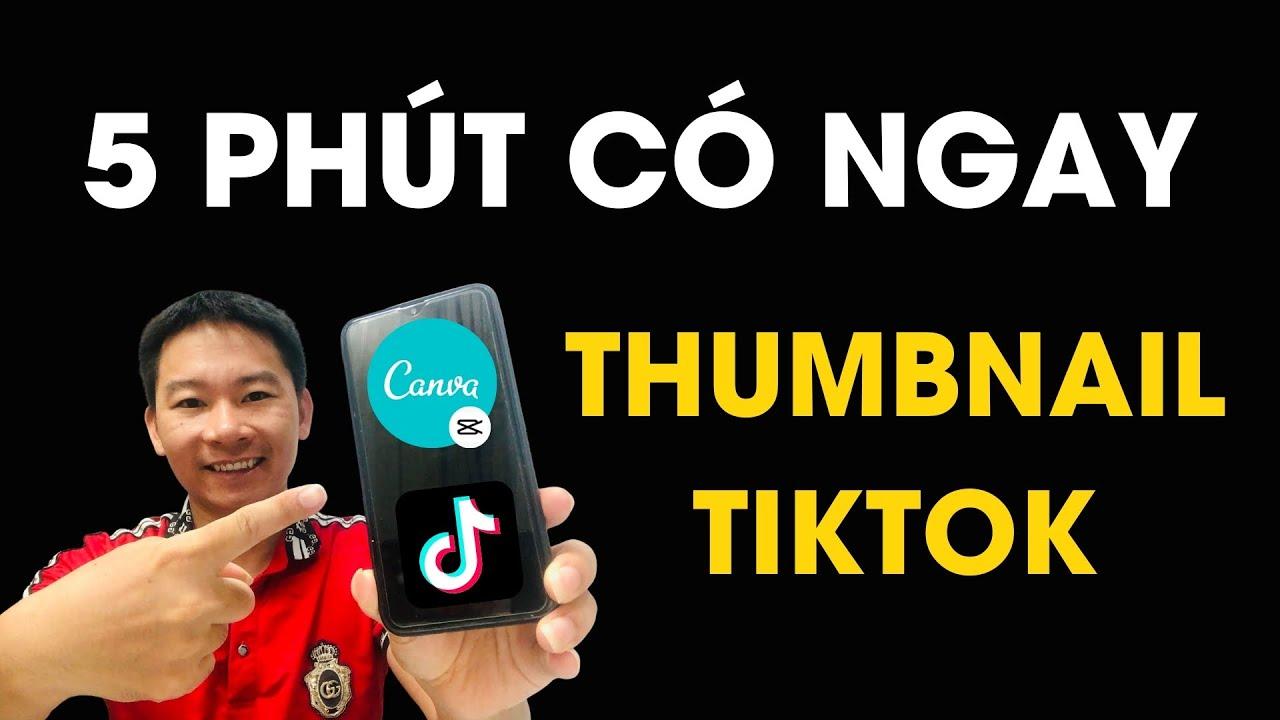 Cách tạo ảnh Thumbnail Tiktok trên điện thoại sử dụng Canva