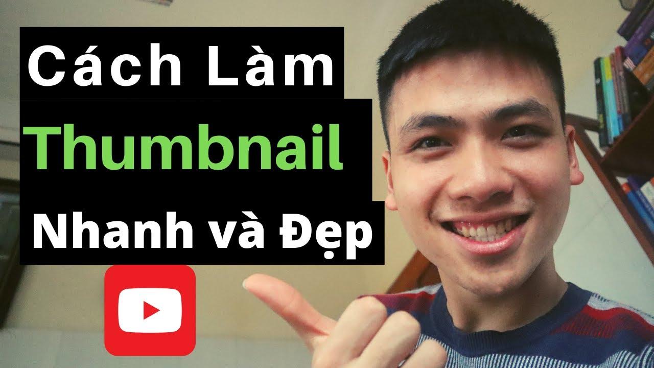 Cách Làm Thumbnail Youtube 2021 ( Nhanh Và Đẹp )