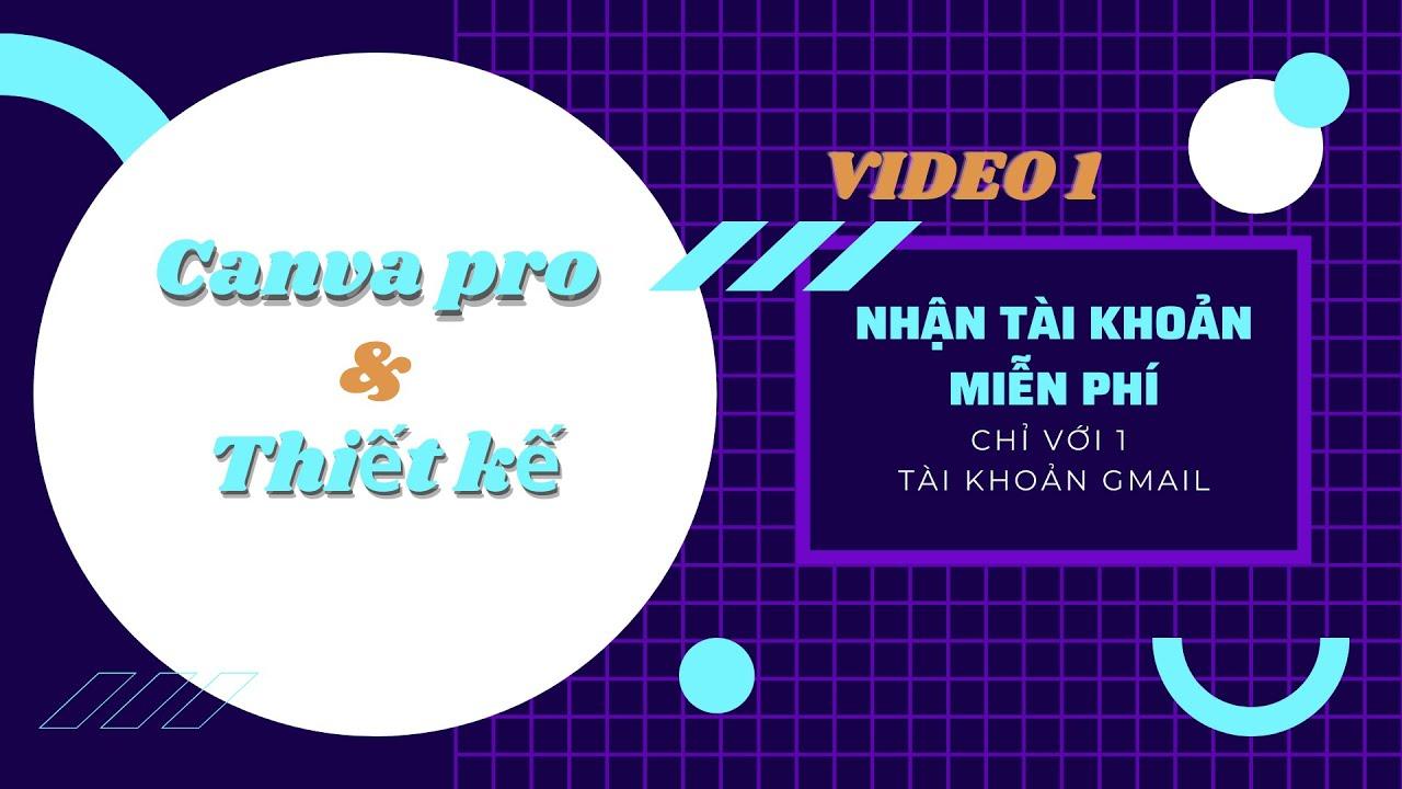 Canva Pro Video 1 - Nhận tài khoản Canva Pro miễn phí 2021