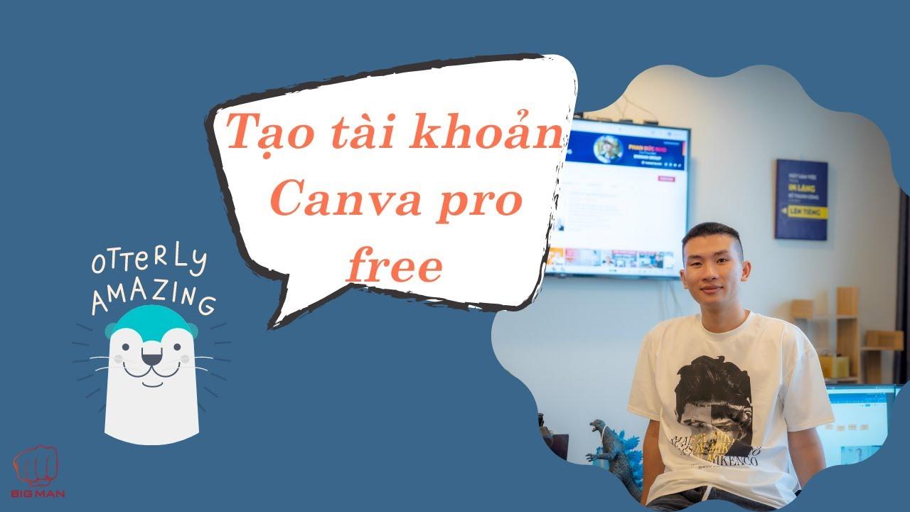 Canva ứng dụng   Cách tạo tài khoản lấy tài khoản pro free