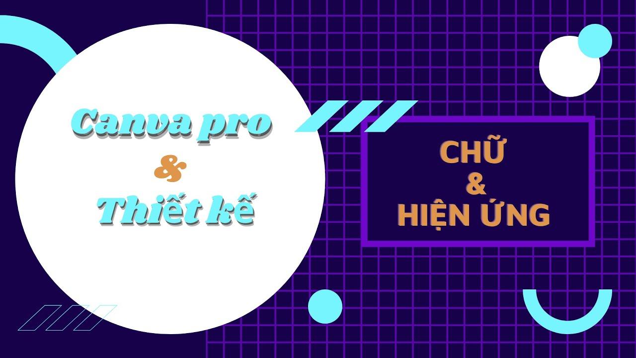 Canva Pro Video 4 - Chữ Và Hiệu Ứng Trong Canva Pro | Doan Nguyen