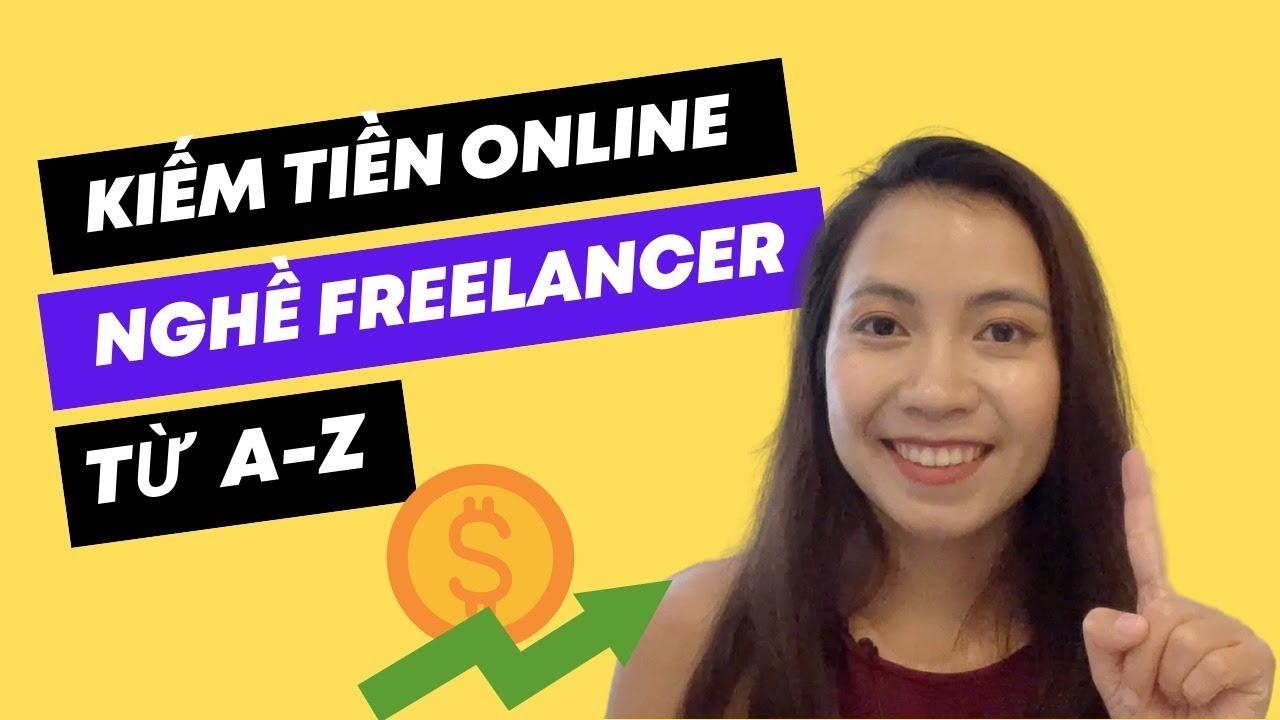 Hướng dẫn kiếm tiền online với nghề freelancer (trên 30 triệu/tháng)