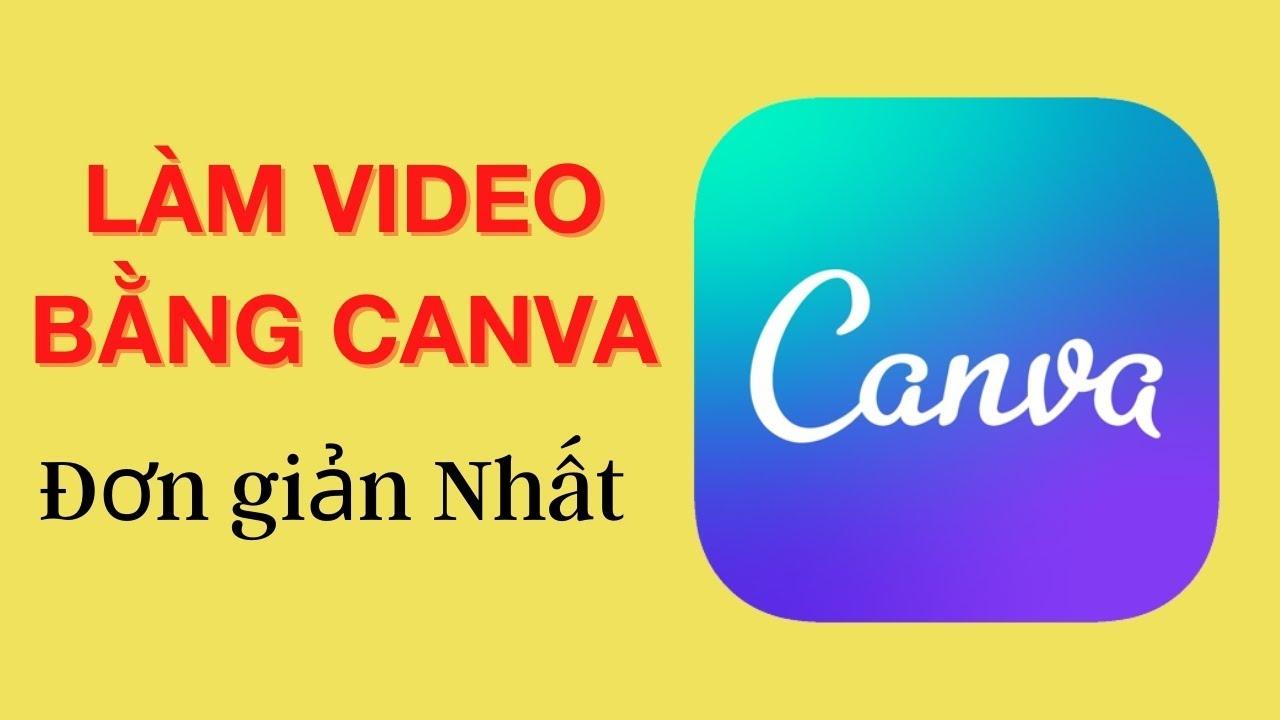 Cách Làm video bằng canva nhanh đơn giản