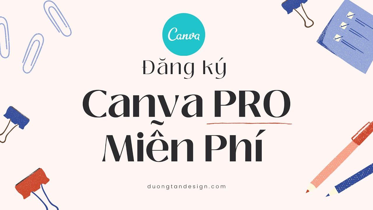 Hướng dẫn Canva: Đăng ký CANVA PRO MIỄN PHÍ