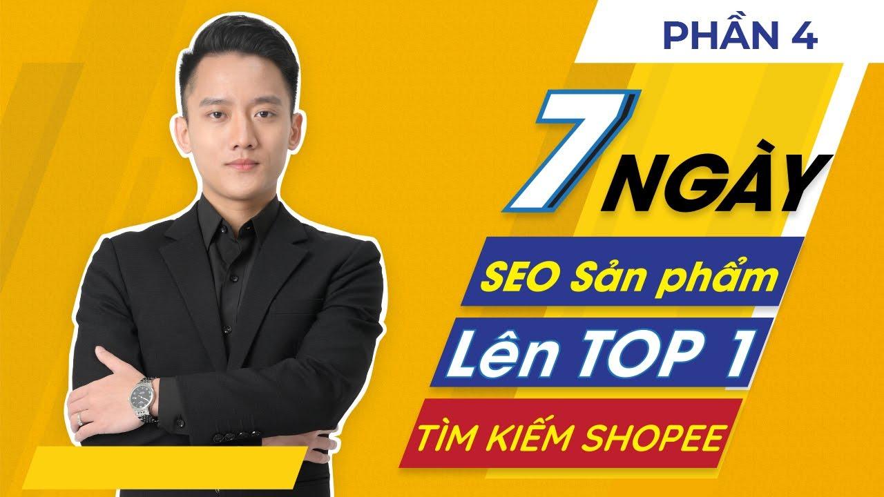 Cách bán hàng Shopee hiệu quả - SEO shopee 2021 | Phần 4 Hoàng Mạnh Cường