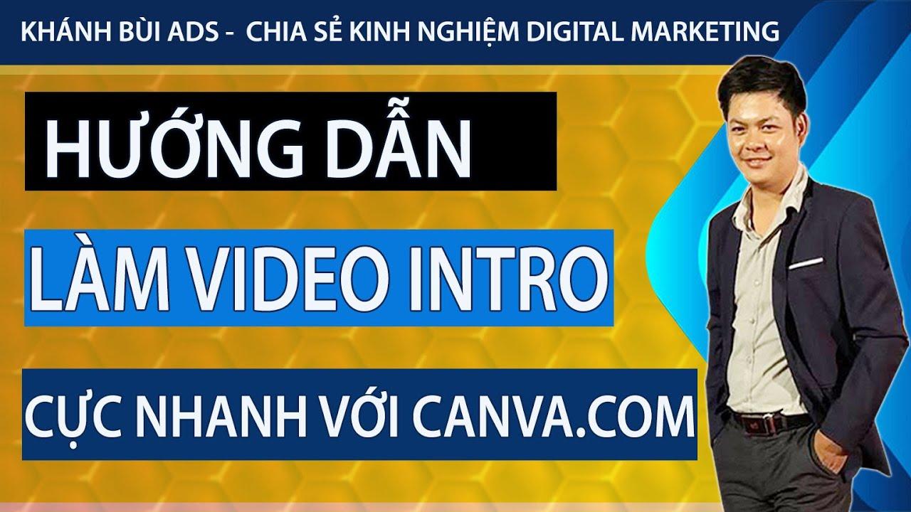 Cách làm Video Intro Cực đẹp Bằng Canva.com - Xem Là Làm Được Ngay