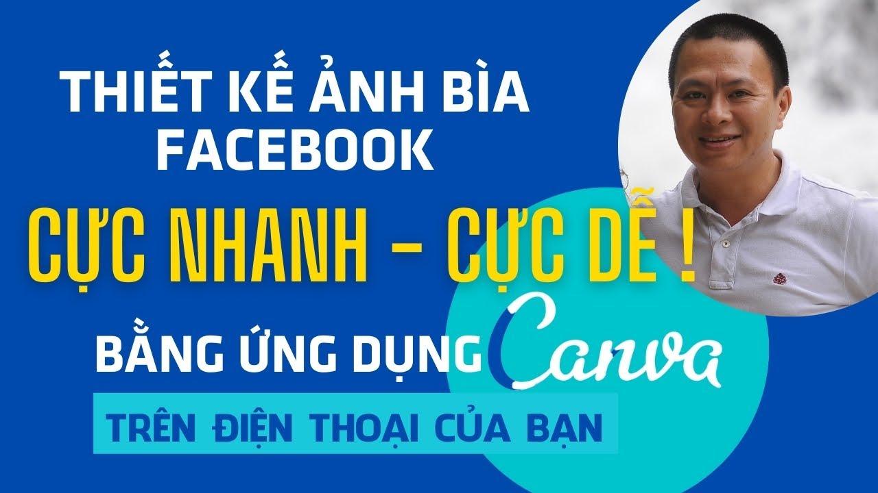 Hướng Dẫn Thiết Kế Nhanh Ảnh Bìa Facebook Trên Điện Thoại