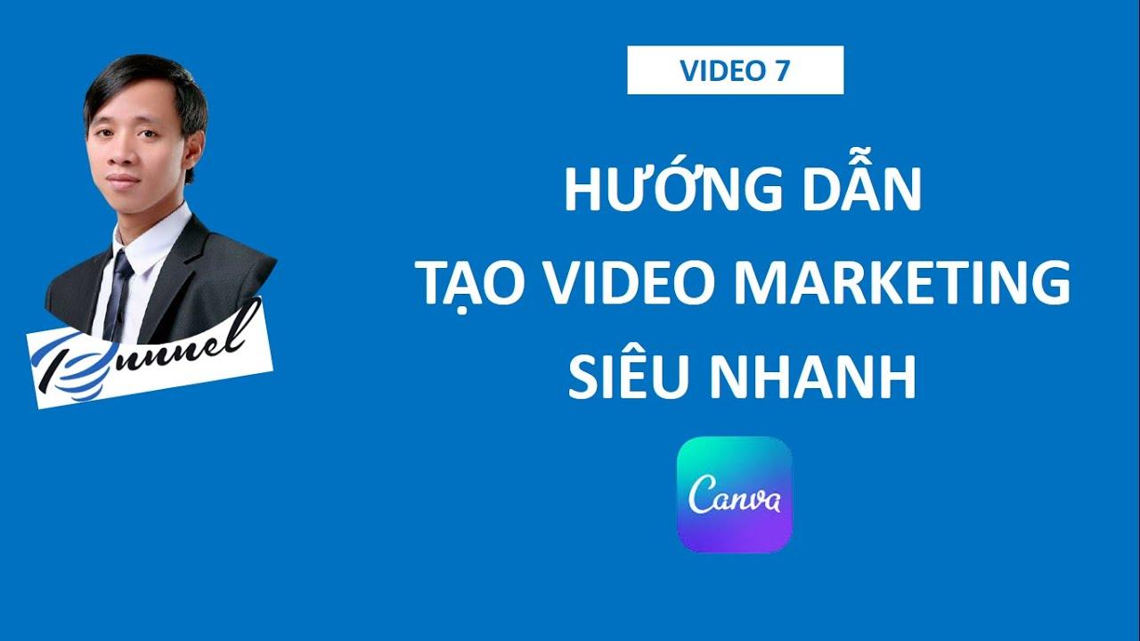 Hướng dẫn làm video Marketing siêu nhanh.
