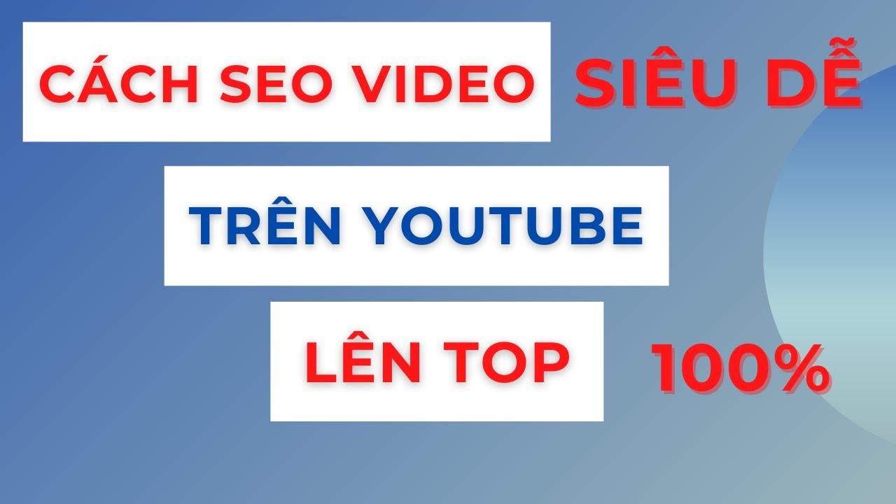 #1 Cách Seo youtube | Cách Đăng Video Lên Youtube Ai Cũng Thấy | Cực Dễ