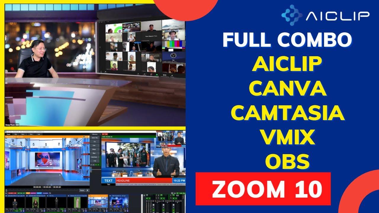 [ ZOOM 10.FULL] Hướng dẫn nâng cao AiClip - Canva - vMix - OBS | Bạn sẽ thành chuyên gia phim trường