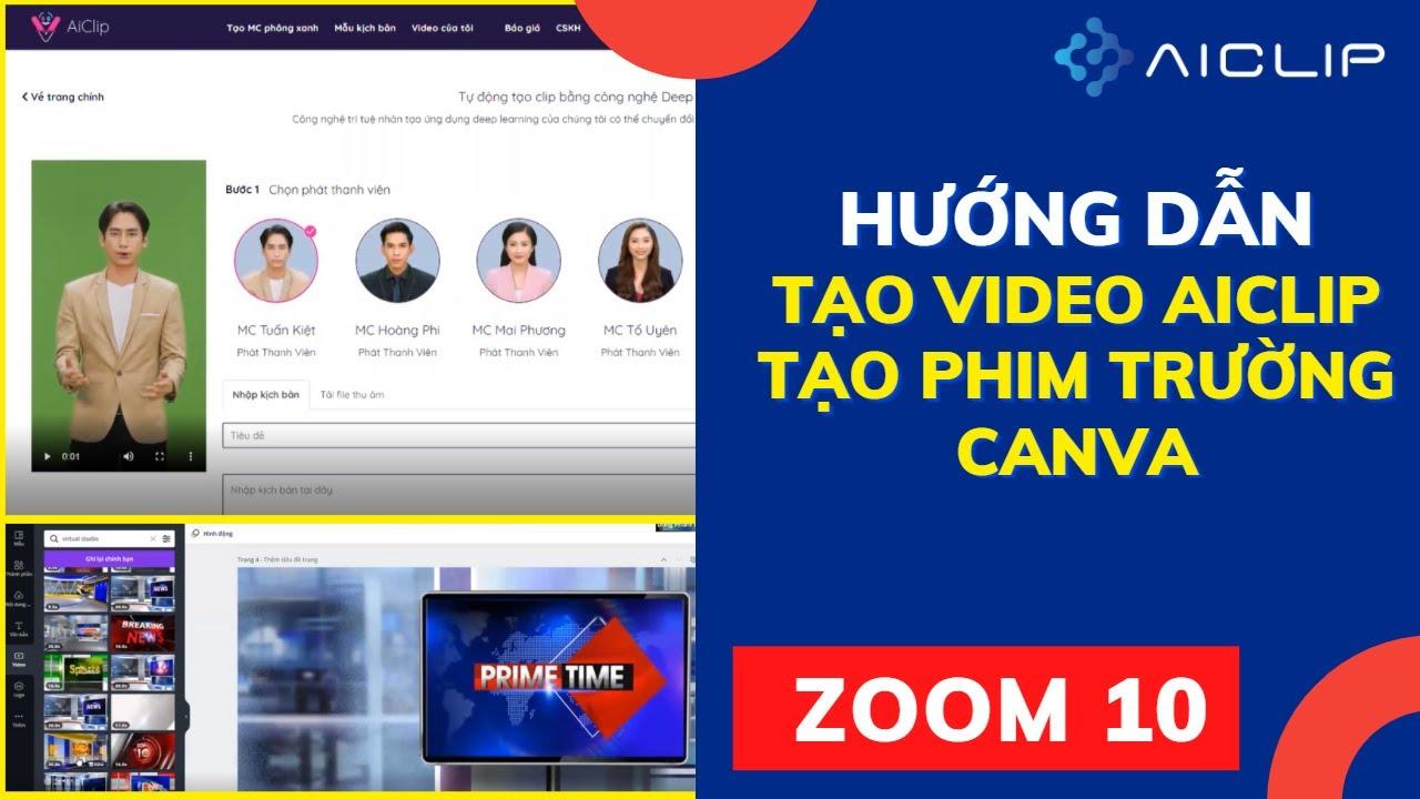 [ ZOOM 10.P1 ] Hướng dẫn tạo video trên AiClip và tạo trường quay ảo trên Canva