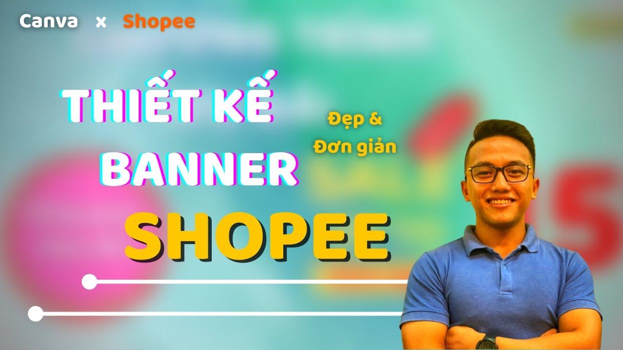 Trang Trí Shop trên Shopee Bằng Canva I Đẹp & Đơn giản - How to design shop on Canva
