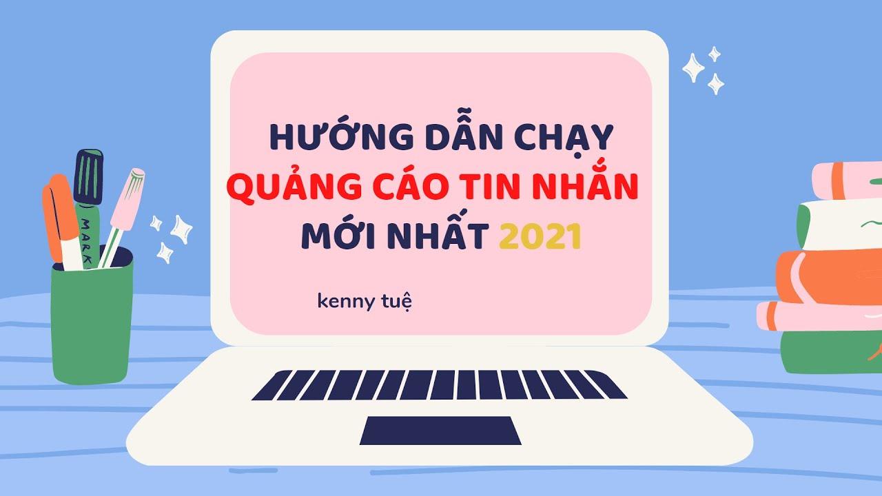HƯỚNG DẪN CHẠY QUẢNG CÁO TIN NHẮN(Messenger) [Facebook Ads -2021] Mới nhất