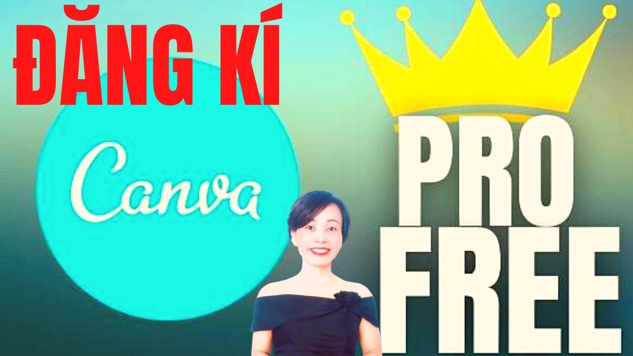 Tạo tài khoản Canva Pro miễn phí | Nguyễn Huệ