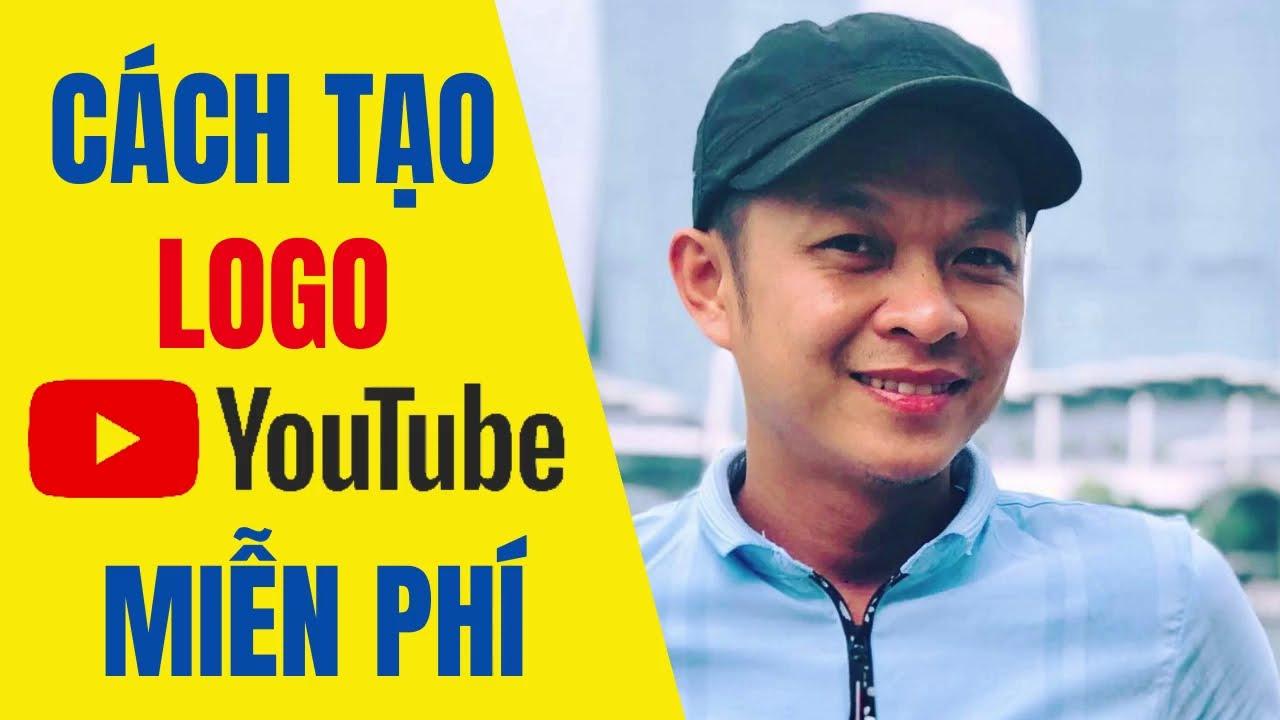 Cách Tạo Logo Cho Kênh Youtube Trên Máy Tính Điện Thoại Miễn Phí