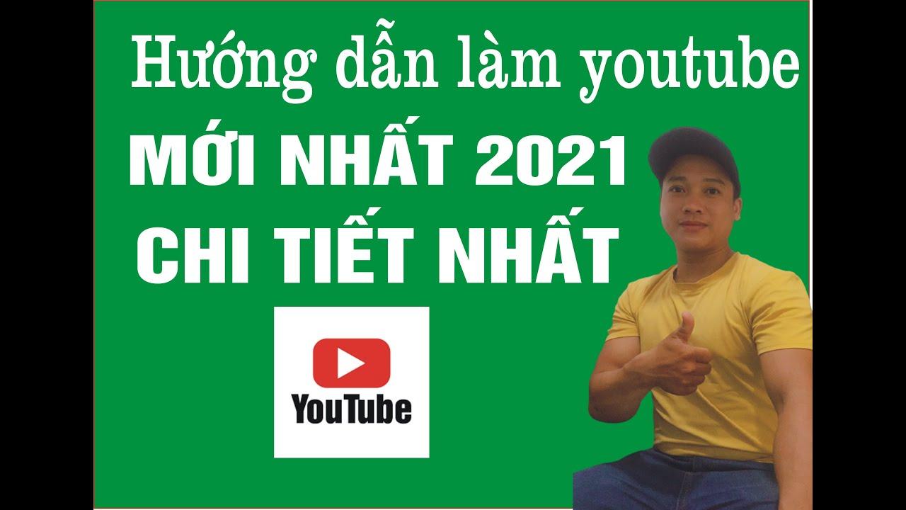 Hướng Dẫn Cách Làm YOUTUBE Mới Nhất - Trần Quang Cảnh #1.