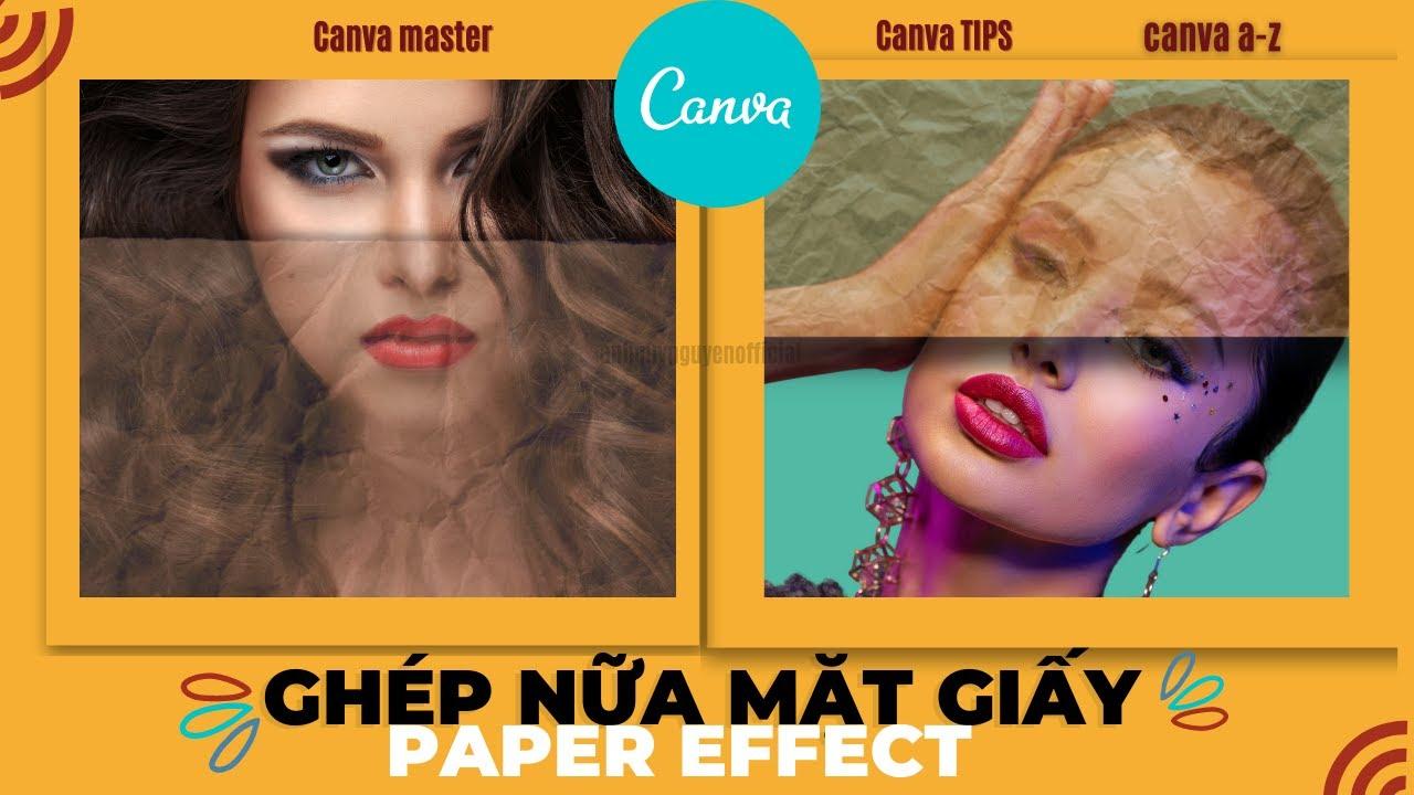 Cách Ghép Nữa Mặt Giấy Với Hình Ảnh Trên Canva, Tạo Cho Ảnh Có Phong Cách Riêng Thú Vị, Paper Effect