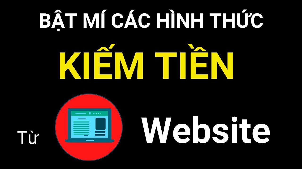 Bật Mí Các Hình Thức Kiếm Tiền Từ Trang Web