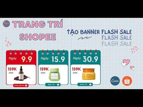 Tạo banner trang trí shopee bằng canva, banner FLASH SALE shopee | Shopee template