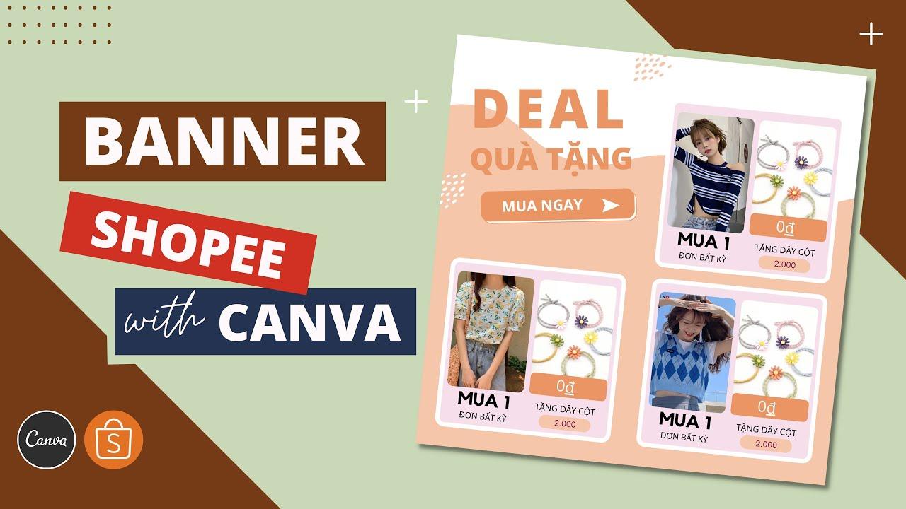 Thiết kế banner trang trí shopee bằng canva, banner quà tặng, mua kèm deal sốc | Shopee template