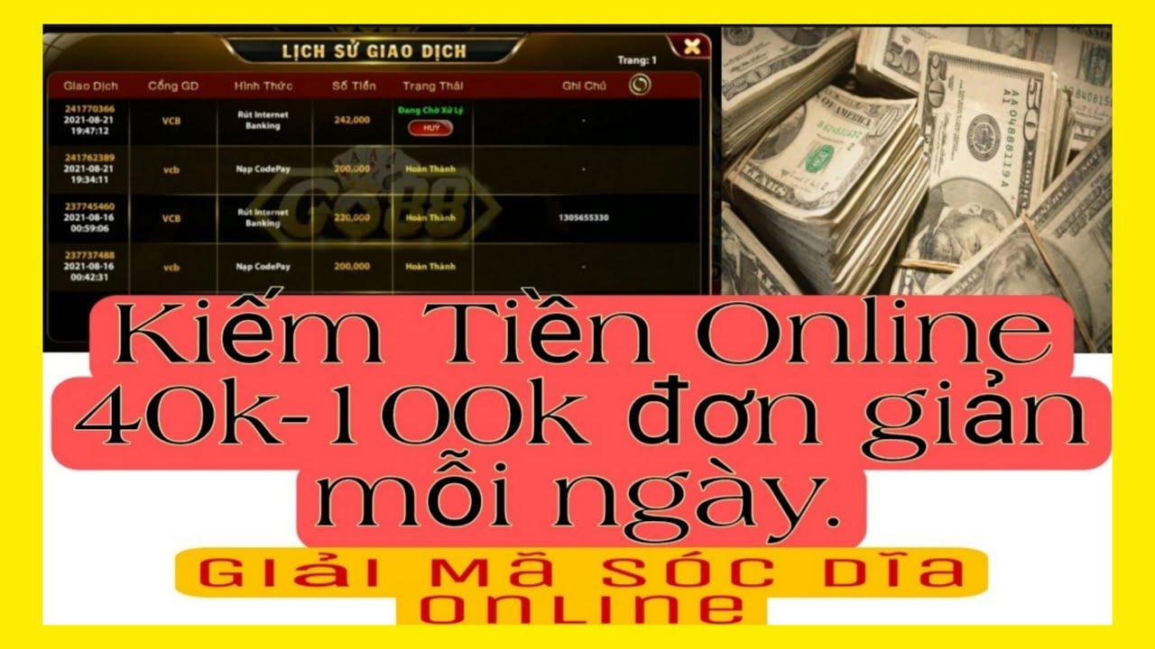 [Hướng Dẫn] Cách Kiếm Tiền Online Trên Điện Thoại 40k - 100k Mỗi Ngày Sau 10 Phút Nhận Tiền.