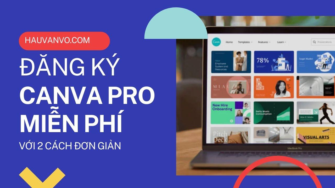 2 cách giúp bạn tạo tài khoản CANVA PRO miễn phí