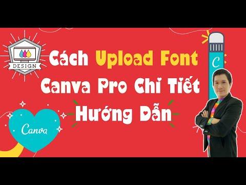 Thanh Quan Hướng Dẫn Cách Upload Font chữ #canvapro lên Sử dụng theo ý Thích Của Riêng Mình ?