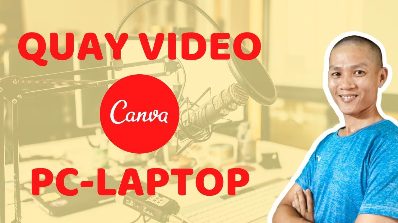 Hướng Dẫn Quay Video bằng Webcam Bằng Canva