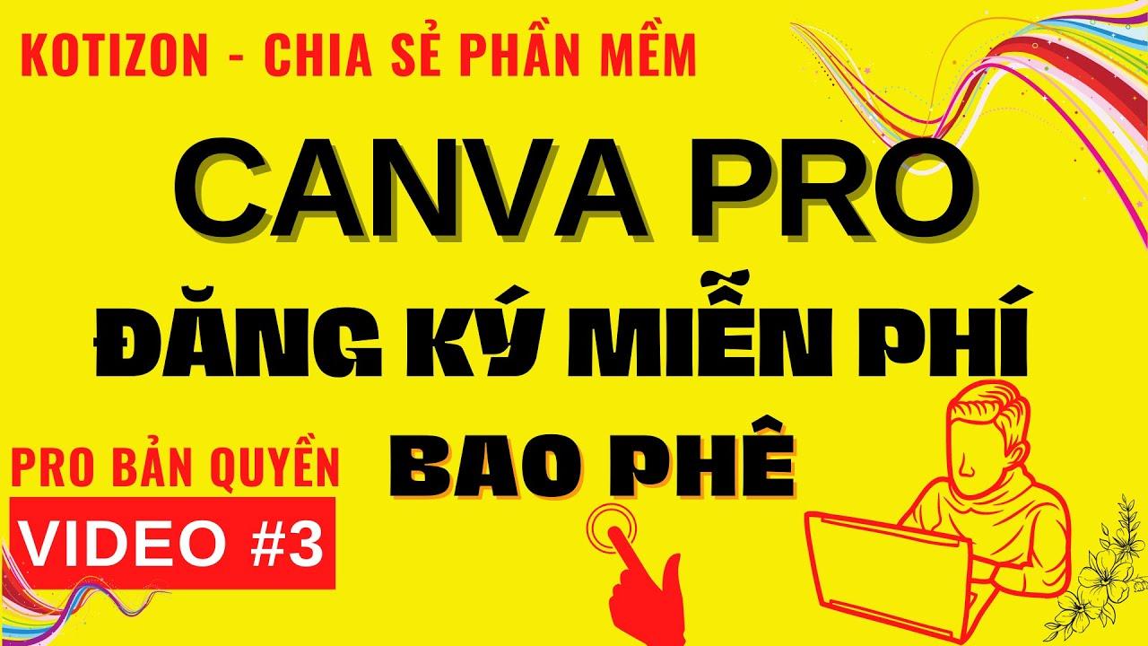 Canva Pro - Bản quyền miễn phí sử dụng bao phê sử dụng tất cả thiết kế của canva