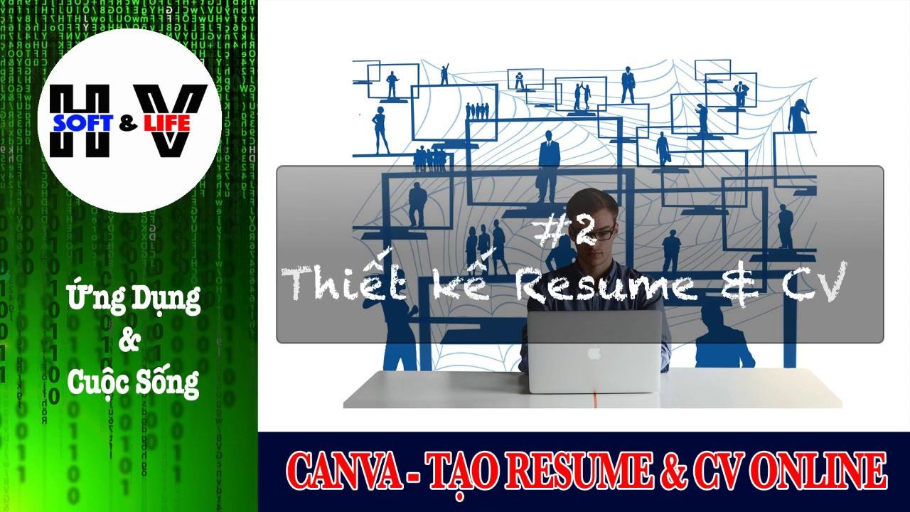 Ứng Dụng & Cuộc Sống - Hướng dẫn thiết kế Resume & CV với Canva - Software & Life