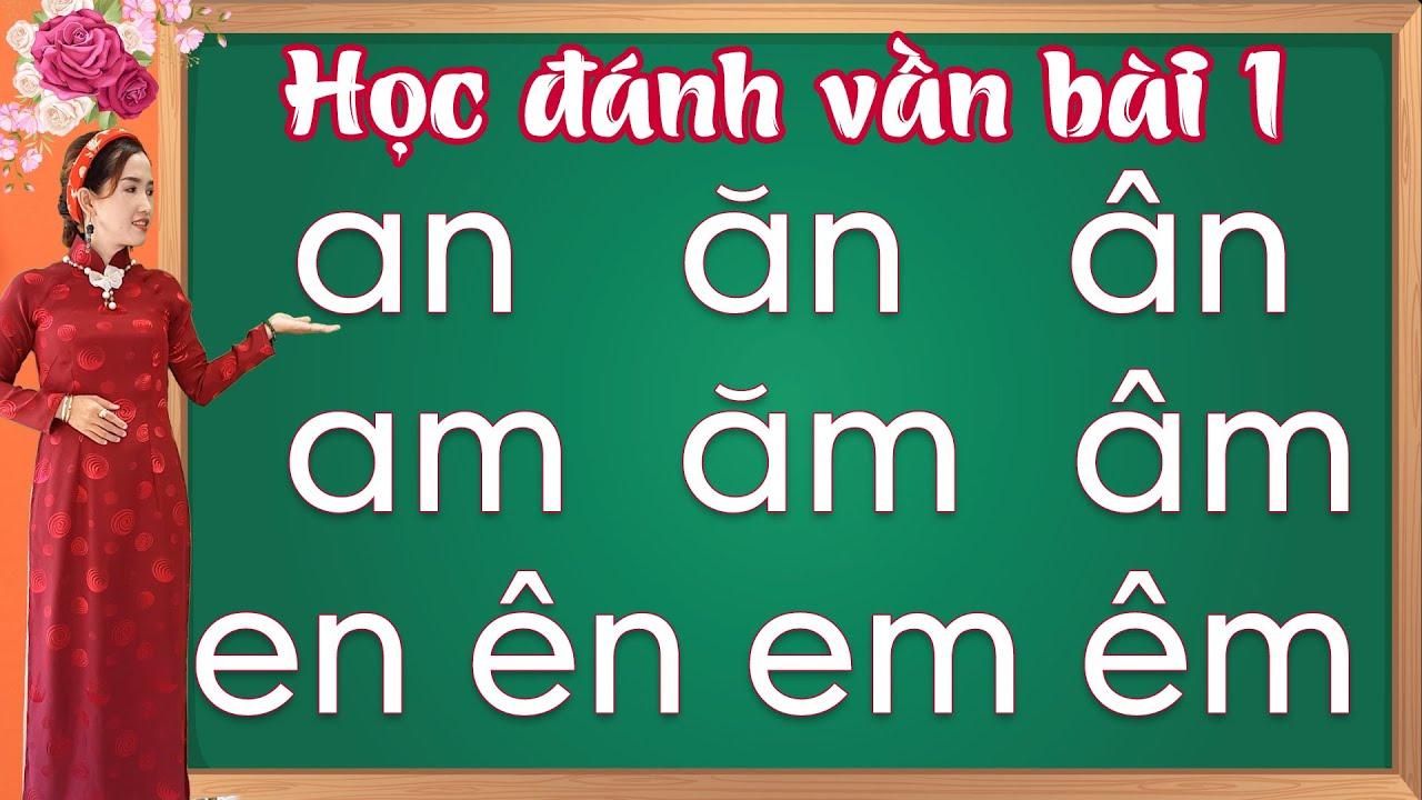 đánh vần lớp 1  danh van tieng viet lop 1  đánh vần tiếng việt - bài 1 - Learn vietnamese