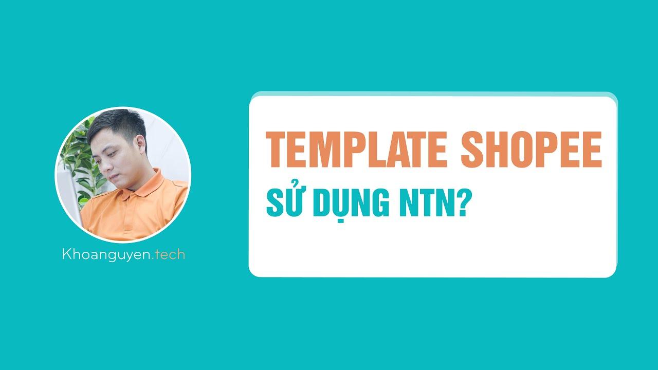 Hướng dẫn sử dụng bộ template shopee