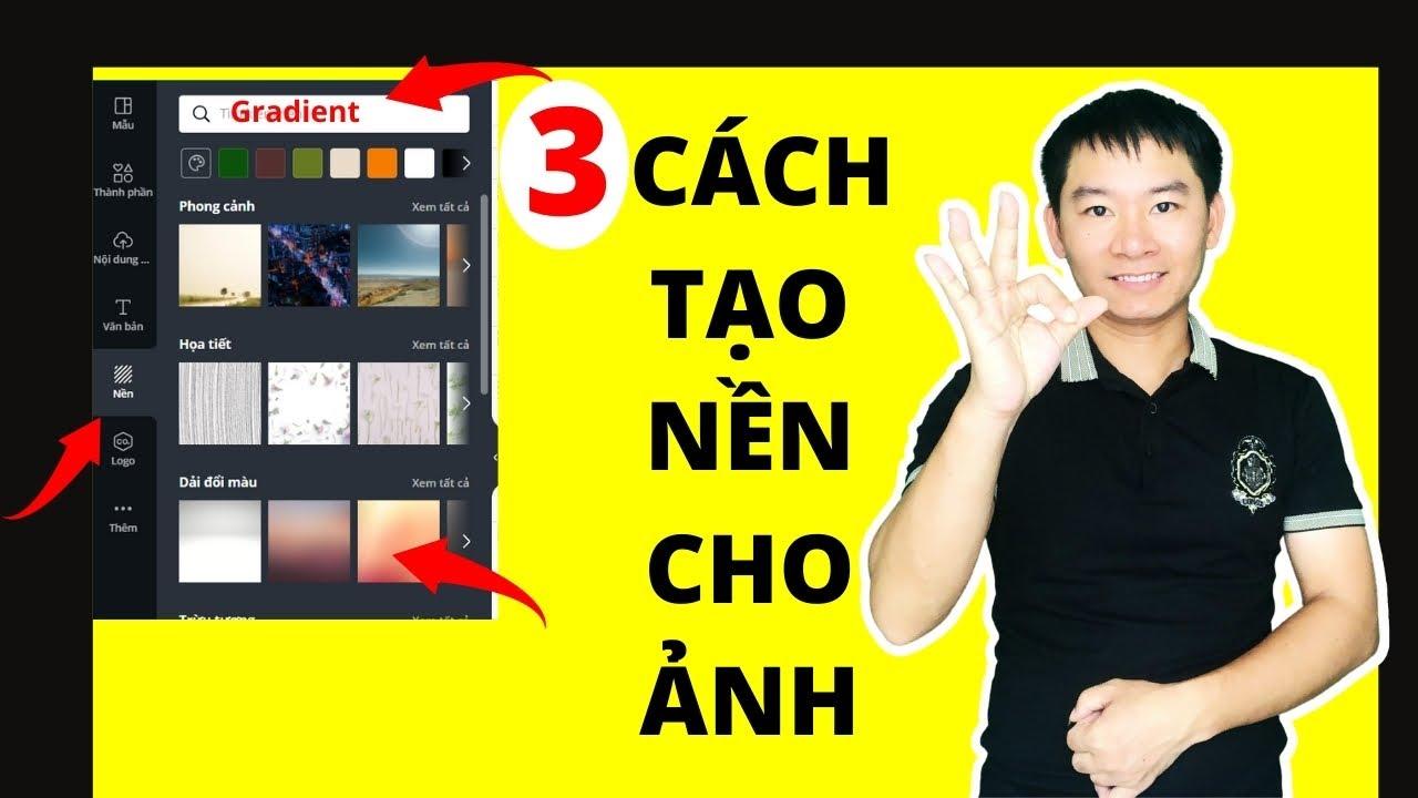 3 Cách tạo Nền (background) cho ảnh trong thiết kế Canva - Nguyễn Văn Thảo